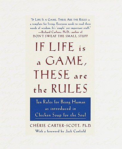 9780767902380: If Life Is a Game, These Are the Rules: Ten Rules for Being Human, As Introduced in Chicken Soup for the Soul