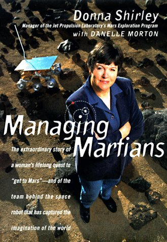 Managing Martians: the extraordinary story of a woman's lifelong quest to get to Mars-