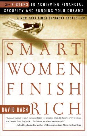 Smart Women Finish Rich: 7 Steps to: David Bach