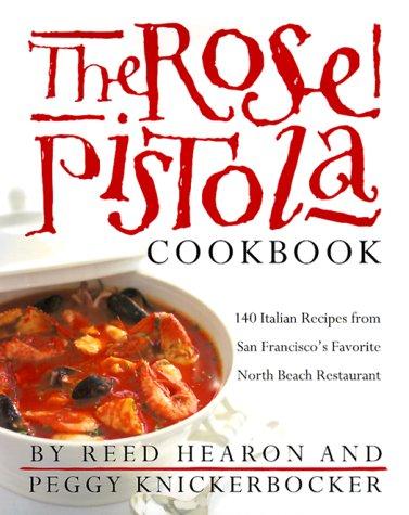 9780767902502: The Rose Pistola Cookbook: 140 Italian Recipes from San Francisco's Favorite North Beach Restaurant