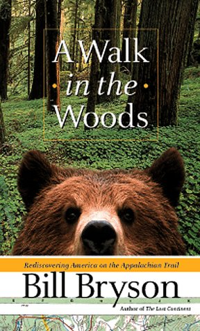 A WALK IN THE WOODS Rediscovering America on the Appalachian Trail: Bryson, Bill