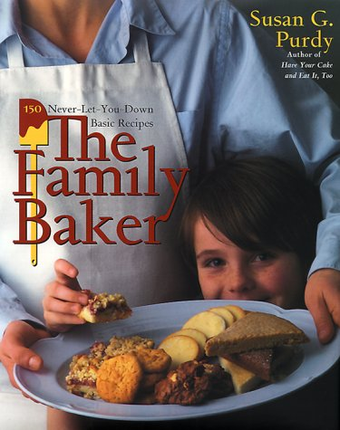 The Family Baker 150 Never-Let-You-Down Basic Recipes