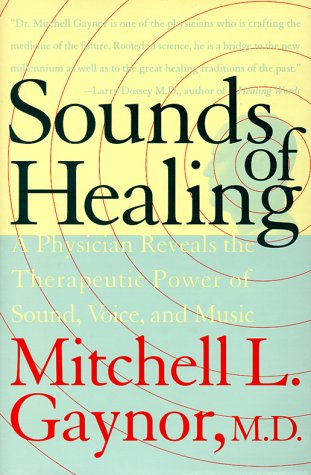9780767902656: Sounds of Healing: A Physician Reveals the Therapeutic Power of Sound, Voice, and Music