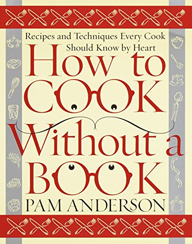 9780767902793: How to Cook Without a Book: Recipes and Techniques Every Cook Should Know by Heart