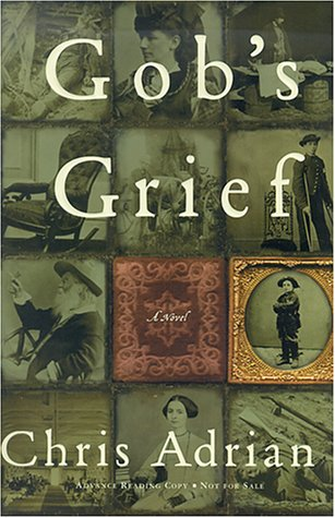 Gob's Grief (Signed First Edition)