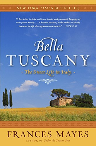 9780767902847: Bella Tuscany: The Sweet Life in Italy