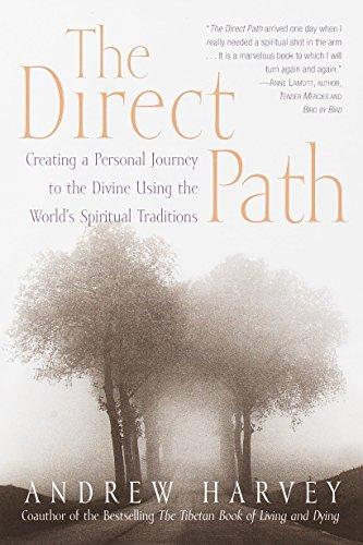 The Direct Path: Creating a Personal Journey to the Divine Using the World's Spiritual Traditions (9780767903004) by Andrew Harvey