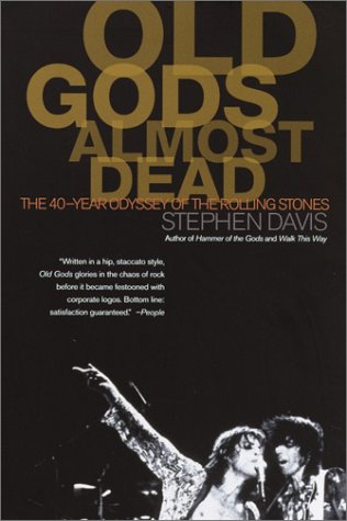 9780767903134: Old Gods Almost Dead: The 40-Year Odyssey of the Rolling Stones