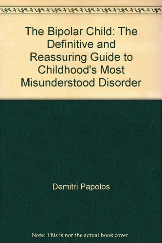 9780767903172: The Bipolar Child: The Definitive and Reassuring Guide to Childhood's Most Misunderstood Disorder