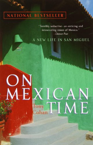 9780767903196: On Mexican Time: A New Life in San Miguel