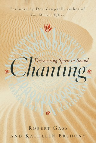 9780767903226: Chanting: Discovering Spirit in Sound