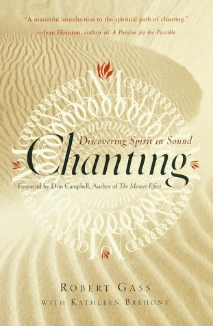 9780767903233: Chanting: Discovering Spirit in Sound