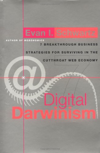 Digital Darwinism Breakthrough Business Strategies For Surviving In the Cutthroat Web Economy