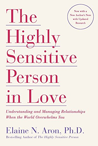 9780767903363: The Highly Sensitive Person in Love: Understanding and Managing Relationships When the World Overwhelms You