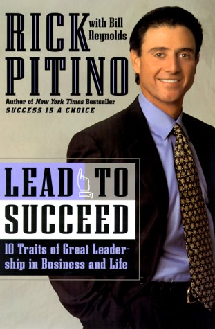 9780767903417: Lead to Succeed: 10 Traits of Great Leadership in Business and Life
