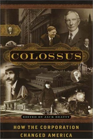 9780767903523: Colossus: How the Corporation Changed America