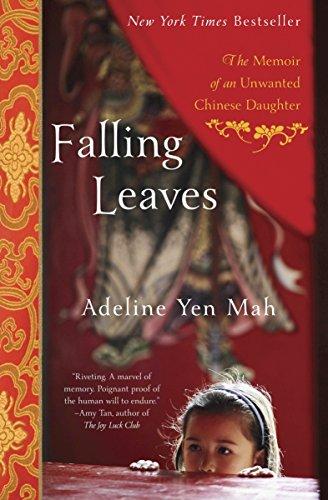 Falling Leaves: The Memoir of an Unwanted Chinese Daughter: Mah, Adeline Yen