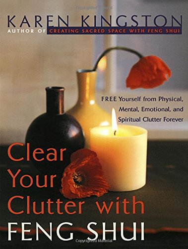 Clear Your Clutter with Feng Shui: Free: Karen Kingston