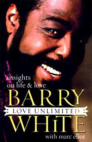 Love Unlimited, insights on life & love: White, Barry