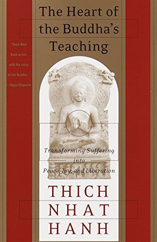 9780767903691: The Heart of the Buddha's Teaching: Transforming Suffering Into Peace, Joy & Liberation: The Four Noble Truths, the Noble Eightfold Path, and Other Ba