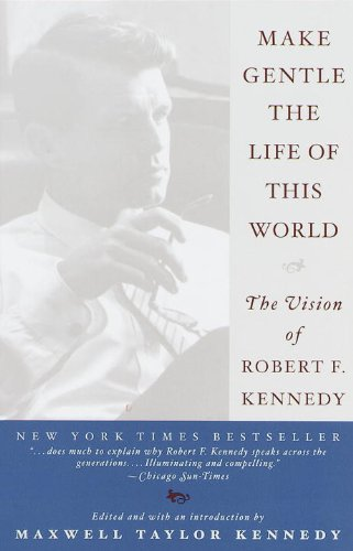 9780767903714: Make Gentle the Life of This World: The Vision of Robert F. Kennedy