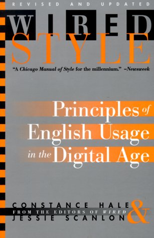 Wired Style : Principles of English Usage: Hale, Constance (edt);