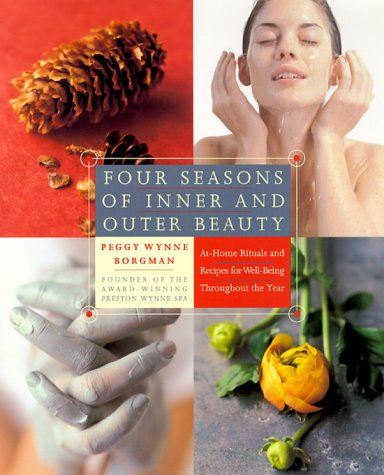 9780767903752: Four Seasons of Inner and Outer Beauty: Rituals and Recipes for Wellbeing Throughout the Year