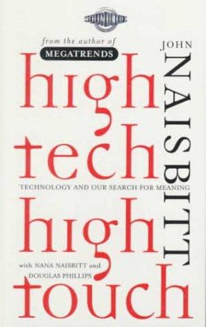 High Tech High Touch: Technology and Our: Naisbitt, John; Naisbitt,