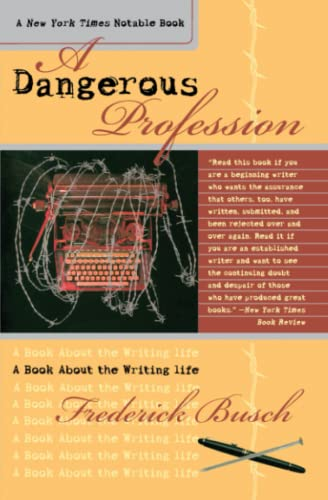 9780767903981: A Dangerous Profession: A Book About the Writing Life