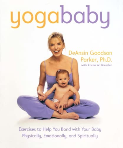 9780767904056: Yoga Baby: Exercises to Help You Bond with Your Baby Physically, Emotionally, and Spiritually