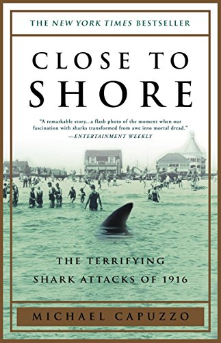9780767904148: Close to Shore: The Terrifying Shark Attacks of 1916