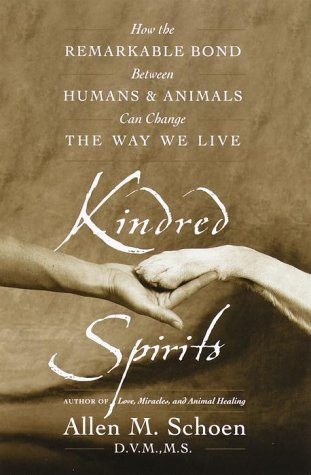 9780767904308: Kindred Spirits: How the Remarkable Bond Between Humans and Animals Can Change the Way We Live