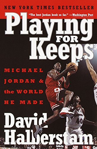 9780767904445: Playing for Keeps: Michael Jordan and the World He Made