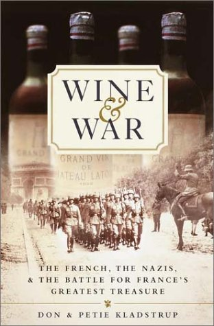 9780767904476: Wine and War: The French, the Nazis, and the Battle for France's Greatest Treasure