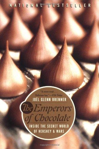 The Emperors of Chocolate: Inside the Secret World of Hershey and Mars: Brenner, Jo�l Glenn