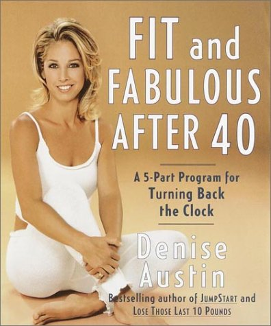 9780767904711: Fit and Fabulous after 40: A 5-Part Program for Turning Back the Clock