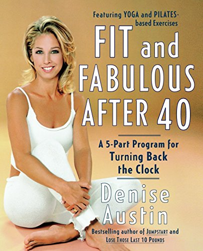 9780767904728: Fit and Fabulous After 40: A 5-Part Program for Turning Back the Clock