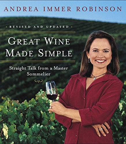9780767904780: Great Wine Made Simple: Straight Talk from a Master Sommelier