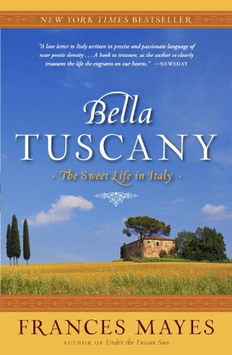 9780767904803: Bella Tuscany: The Sweet Life in Italy