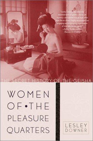 9780767904896: Women of the Pleasure Quarters: The Secret History of the Geisha