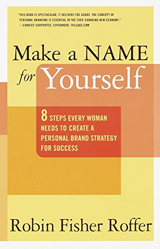 9780767904926: Make a Name for Yourself: 8 Steps Every Woman Needs to Create a Personal Brand Strategy for Success