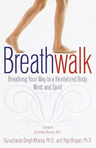 Breathwalk: Breathing Your Way to a Revitalized: Gurucharan Singh Khalsa,