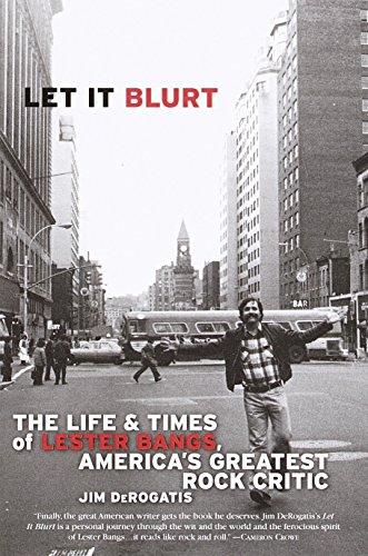 Let It Blurt : The Life and: Jim DeRogatis