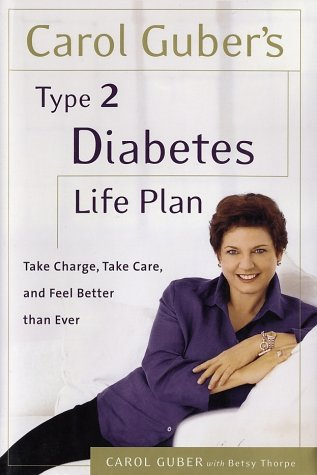 9780767905251: Type 2 Diabetes Life Plan: Take Charge, Take Care and Feel Better Than Ever