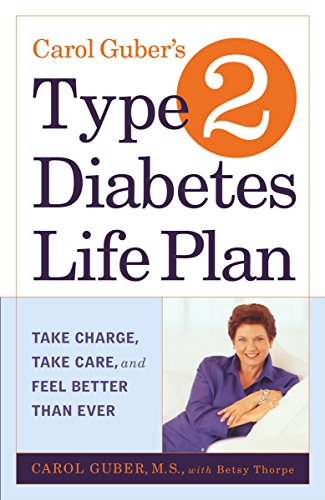 9780767905268: Carol Guber's Type 2 Diabetes Life Plan: Take Charge, Take Care and Feel Better Than Ever