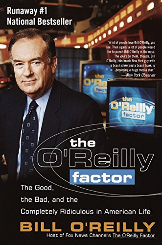 9780767905299: The O'Reilly Factor: The Good, the Bad, and the Completely Ridiculous in American Life