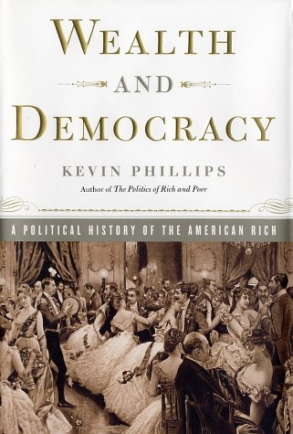 9780767905336: Wealth and Democracy: How Great Fortunes and Government Created America's Aristocracy