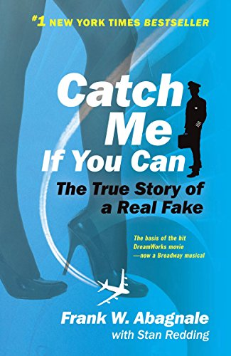 9780767905381: Catch Me If You Can: The Amazing True Story of the Most Extraordinary Liar in the History of Fun and Profit