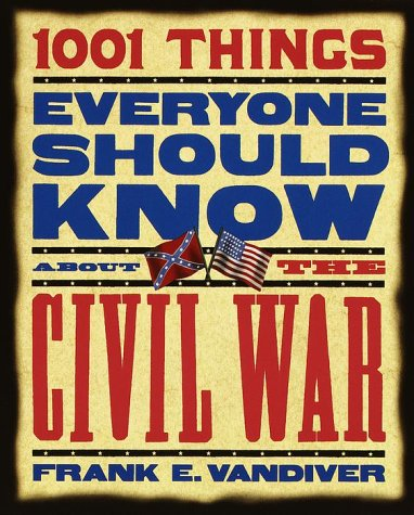 9780767905435: 1001 Things Everyone Should Know About the Civil War