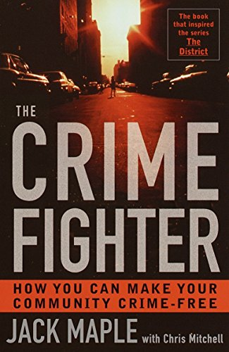 9780767905541: The Crime Fighter: How You Can Make Your Community Crime Free